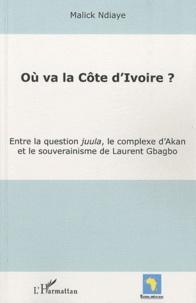 Où va la Côte dIvoire ? - Entre la question juula, le complexe dAkan et le souverainisme de Laurent Gbagbo.pdf
