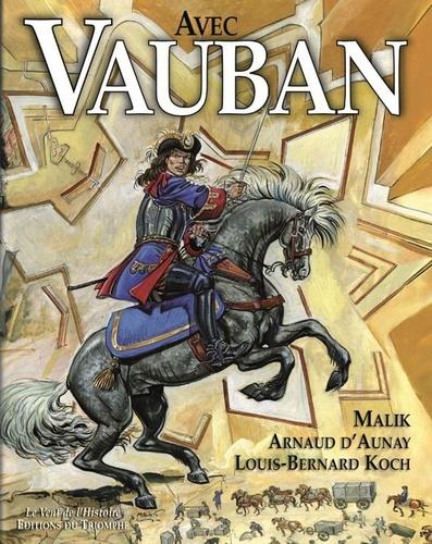 Malik et Arnaud d' Aunay - Avec Vauban.
