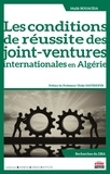 Malik Bouacida - Les conditions de réussite des joint-ventures internationales en Algérie.