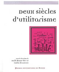 Malik Bozzo-Rey et Emilie Dardenne - Deux siècles d'utilitarisme.