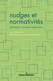 Malik Bozzo-Rey et Anne Brunon-Ernst - Nudges et normativités - Généalogies, concepts et applications.