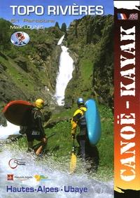 Malik Lounis - Hautes-Alpes Ubaye - 51 Parcours canoë-kayak.