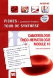 Malik Moustarhfir - Cancerologie onco-hématologie - Module 10.