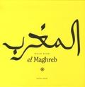Malik Nejmi - El Maghreb Coffret en 3 volumes : Images d'un retour au pays ; Ramadans ; Bâ Oua Salâm.