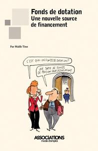 Malik Tine - Fonds de dotation - Une nouvelle source de financement.