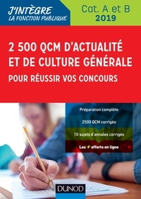 2500 QCM d'actualité et de culture générale pour réussir vos concours 2019 - Malika Abdoun - Format PDF - 9782100791989 - 14,99 €