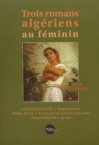 Malika Allel et Leïla Hamoutène - Trois romans algériens au féminin : Sang et Jasmin, Ils ont peur de l'amour, mes soeurs, Imzad.