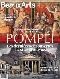 Malika Bauwens - Pompéi - Les dernières découvertes. La cité retrouvée.