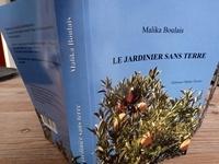 Malika Boulais - Le jardinier sans terre.