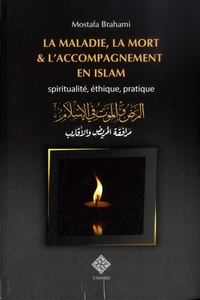 Malika Dif - La maladie et la mort selon l'islam - Rites et comportement.