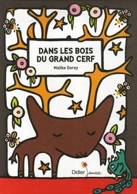 Malika Doray - Dans les bois du grand cerf.
