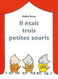 Malika Doray - Il était trois petites souris.