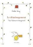 Malika Doray - Le déménagement - Trois histoires de changements.