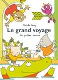 Malika Doray - Le grand voyage des petites souris.