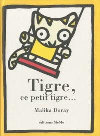 Malika Doray - Tigre, ce petit tigre....