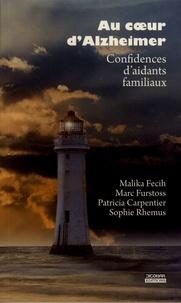 Malika Fecih et Marc Furstoss - Au coeur d'Alzheimer - Confidences d'aidants familiaux.