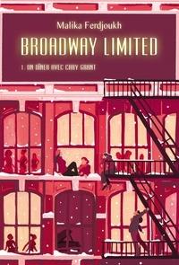 Malika Ferdjoukh - Broadway Limited Tome 1 : Un dîner avec Cary Grant.