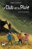Malika Ferdjoukh - Le Club de la Pluie brave les tempêtes - Le fantôme des Pierres-Noires suivi de Le mystère des chaussons rouges.