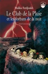 Malika Ferdjoukh - Le Club de la Pluie et Forbans de la nuit.