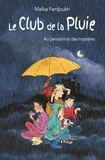 Malika Ferdjoukh - Le club de la pluie Tome 1 : Le Club de la Pluie au pensionnat des mystères - L'énigme de la tour suivi de Le voleur de Saint-Malo.