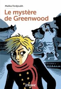 Malika Ferdjoukh et Erwann Surcouf - Le mystère de Greenwood.