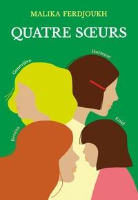 Malika Ferdjoukh - Quatre soeurs Intégrale : .