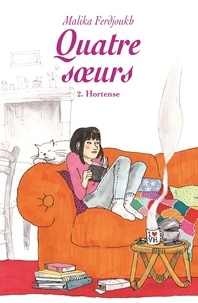 Malika Ferdjoukh - Quatre soeurs Tome 2 : Hortense.