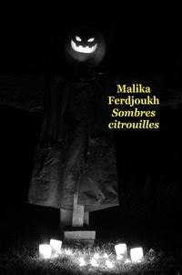 Malika Ferdjoukh - Sombres citrouilles.