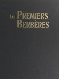 Malika Hachid et  Collectif - Les premiers Berbères : entre Méditerranée, Tassili et Nil.