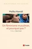 Malika Hamidi - Un féminisme musulman, et pourquoi pas ?.