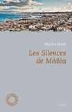 Malika Madi - Les silences de Médéa.