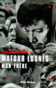 Malika Matoub - Matoub Lounès, mon frère.