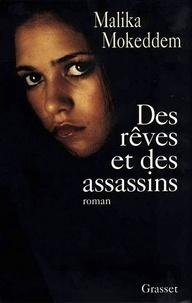 Malika Mokeddem - Des rêves et des assassins.