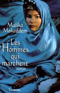 Malika Mokeddem - Les hommes qui marchent.