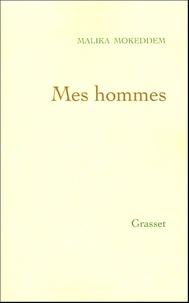 Malika Mokeddem - Mes hommes.