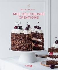 Malika Oualli - Mes délicieuses créations.