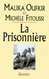 Malika Oufkir et Michèle Fitoussi - La prisonnière.