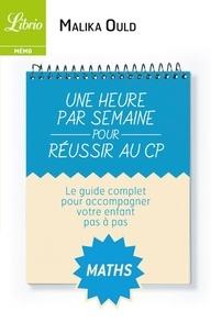 Malika Ould - Une heure par semaine pour réussir au CP - Mathématiques.