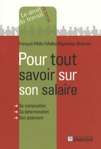 Malika Séguineau-Branchu et François Mélin - Pour tout savoir sur son salaire.