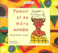 Maliki Diakite - Famori et sa mère sorcière. - Edition bilingue bambara-français.