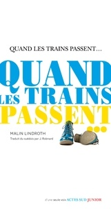 Malin Lindroth - Quand les trains passent.