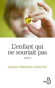 Malin Persson Giolito - L'enfant qui ne souriait pas.