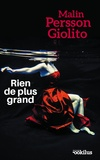 Malin Persson Giolito - Rien de plus grand.