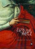 Malina Stefanovska - La politique du cardinal de Retz : passions et factions.