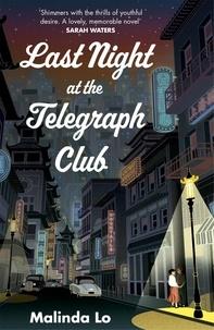 Malinda Lo - Last Night at the Telegraph Club.