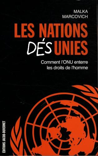 Malka Marcovich - Les Nations Désunies - Comment l'ONU enterre les droits de l'homme.