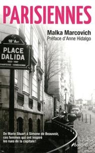 Malka Marcovich - Parisiennes - De Marie Stuart à Simone de Beauvoir, ces femmes qui ont inspiré les rues de Paris.