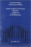 Malkin Rubinsohn et Z. W. Rubinsohn - Leaders and Masses in the Roman World - Studies in Honor of Zvi Yavetz.