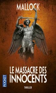 Mallock - Le massacre des innocents.
