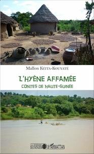 Mallon Kéita-Kouyaté - L'hyène affamée - Contes de Haute-Guinée.